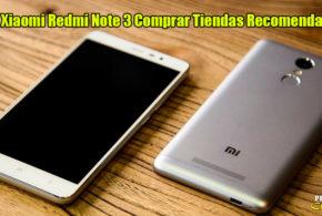 Review Xiaomi Redmi Note 3 Pro Comprar Tiendas Recomendadas