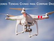 Mejores Tiendas Chinas para Comprar Drones