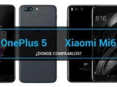 Xiaomi Mi6 y OnePlus 5 ¿Dónde comprarlos?